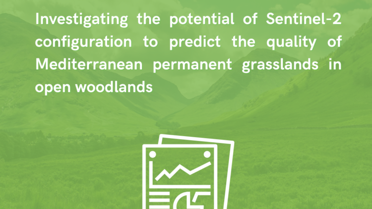Investigating the potential of Sentinel-2 configuration to predict the quality of Mediterranean permanent grasslands in open woodlands